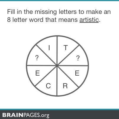 Fill in the missing letters to make an 8 letter word that means artistic.
