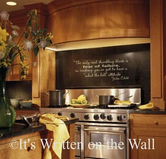 """Great Julia Child quote   The only real stumbling block is fear of failure, in cooking you've got to have a """"what the hell"""" attitude. Julia Child  www.itswrittenonthewall.etsy.com"""