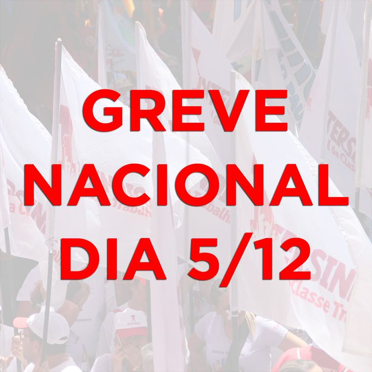 GREVE NACIONAL DIA 5/12! Contra as propostas de reforma da Previdência Social, que acaba com o direito à aposentadoria dos trabalhadores brasileiros!