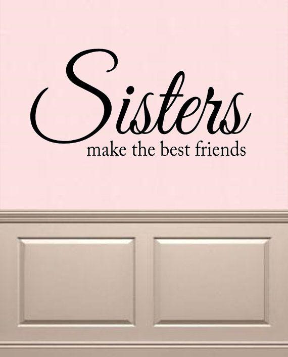 Zusters maken de beste vrienden van vinyl belettering Decal muur Woorden Girls Room Decor