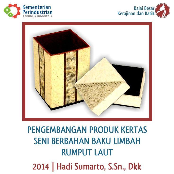 Pengembangan Produk Kertas Seni Berbahan Baku Limbah Rumput Laut | Litbang 2014 | BBKB_Kemenperin #Limbah #rumputlaut #kerajinan #kertasdaurulang