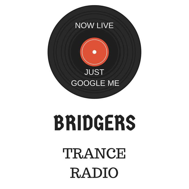 Stop by and have a listen to Bridgers trance radio