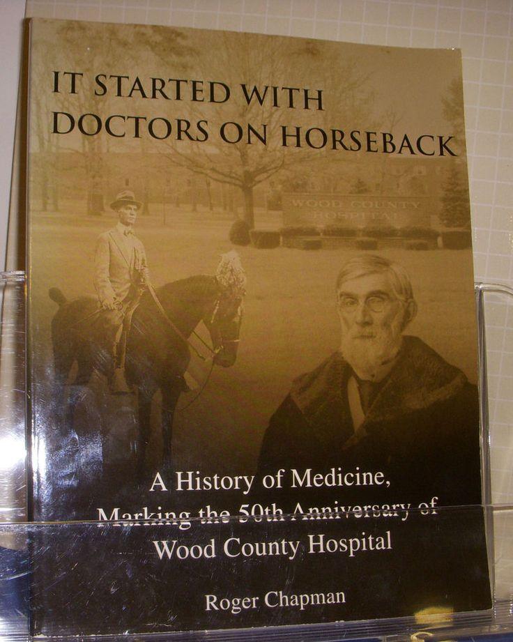 It Started With Doctors on Horseback Wood County Hospital 2001 History Ohio
