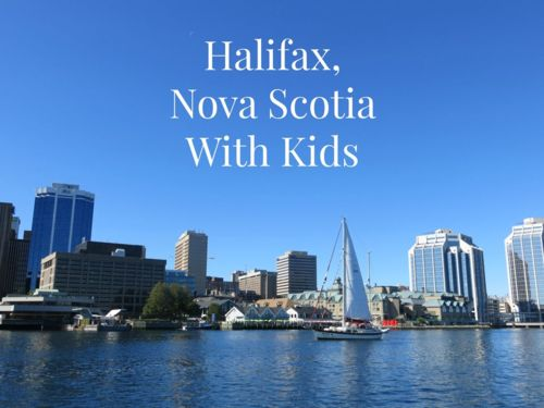 Halifax Nova Scotia with Kids - 7 Family-Friendly Activities in Halifax gonewiththefamily.com