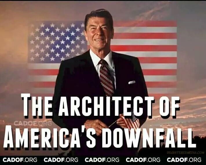 The Architect of America's Downfall | This is one of the best graphics I've ever come across. Ronald Reagan was the worst president in US history. Every horrible thing happening in America today, i.e.: Religion infiltrating government; War on drugs; Downfall of the middle class; Loss of labor rights; Class division; War on women; Belief that the poor are lazy -- lies about welfare queens; and so much more.