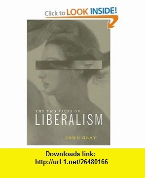 Two Faces of Liberalism (9781565846784) John Gray , ISBN-10: 1565846788  , ISBN-13: 978-1565846784 ,  , tutorials , pdf , ebook , torrent , downloads , rapidshare , filesonic , hotfile , megaupload , fileserve