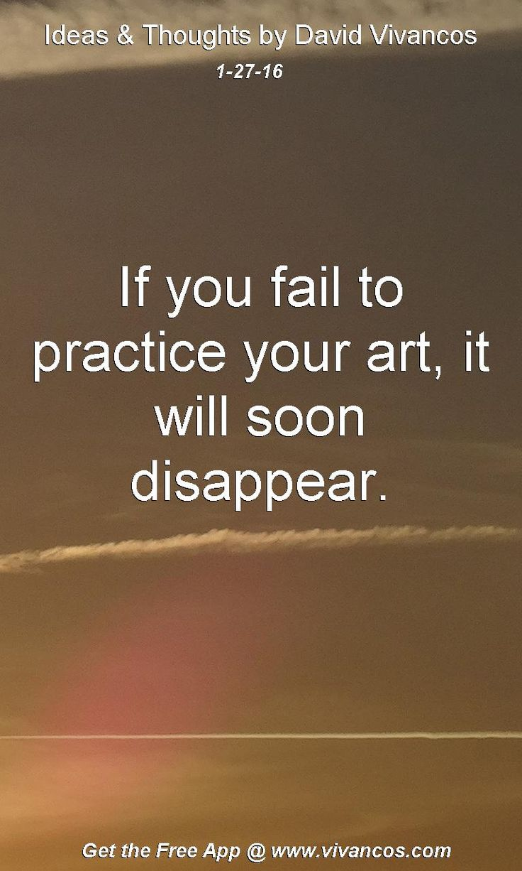 If you fail to practice your art, it will soon disappear. [January 27th 2016] https://www.youtube.com/watch?v=0Ved8Go7JPY