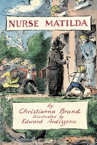 Nurse Matilda, 1964, by Christianna Brand and illustrated by her cousin Edward Ardizzone; inspired the Nanny Mcphee movie series by Emma Thompson.