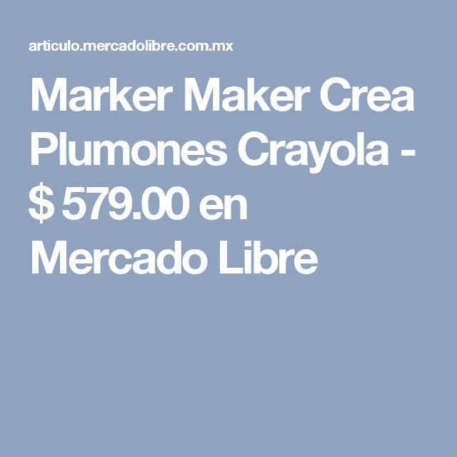 Marker Maker Crea Plumones Crayola - $ 579.00 en Mercado Libre