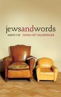 Jews and words by Amos Oz and Fania Oz-Salzberger. A celebrated novelist and an acclaimed historian of ideas, father and daughter, unravel the chain of words at the core of Jewish life, history, and culture