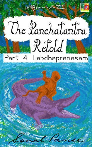 The Panchatantra Retold: Part 4 - Labdhapranasam by Sonal... https://www.amazon.com/dp/B00RPO1PIA/ref=cm_sw_r_pi_dp_x_IdhRxbPVH54D9