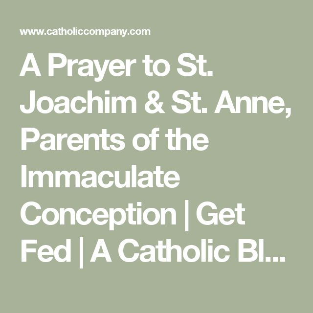 A Prayer to St. Joachim & St. Anne, Parents of the Immaculate Conception | Get Fed | A Catholic Blog to Feed Your Faith