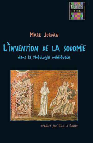 ordan Mark - L'invention de la sodomie dans la théologie médiévale