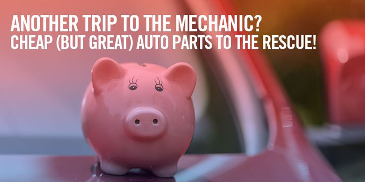 Another Trip To The Mechanic? Cheap Auto Parts to the Rescue! | PartCycle Blog