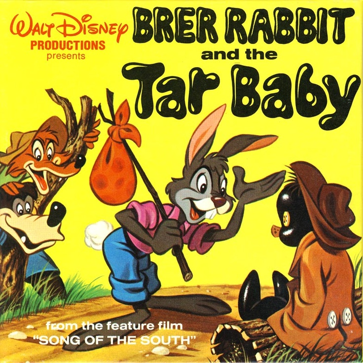 """The tar baby was a racist reference used in the rare Disney movie """"Song of the South."""""""