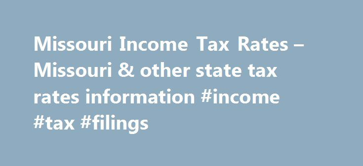 Missouri Income Tax Rates – Missouri & other state tax rates information #income #tax #filings http://incom.remmont.com/missouri-income-tax-rates-missouri-other-state-tax-rates-information-income-tax-filings/  #missouri income tax forms # Before using our Income Tax Calculator, here are some basic tax principles that you should know. Missouri state income tax along with a federal tax is usually withheld from your paycheck as you receive it each pay cycle. While the federal income tax rates…