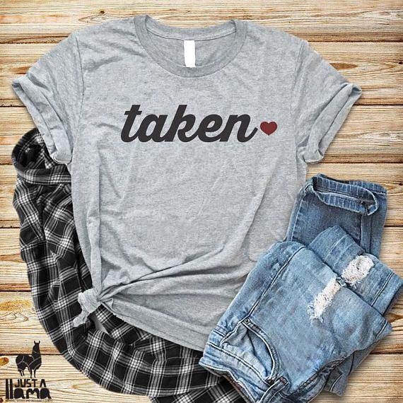 Taken Shirt Relationship Shirts Valentines Day Gift Unisex