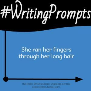 #WritingPrompts for #EroticWriters: She ran her fingers through her long hair (#Session7:D4)  Participate here: http://eroticwriters.tumblr.com/post/112703708172/writingprompts-s7d4