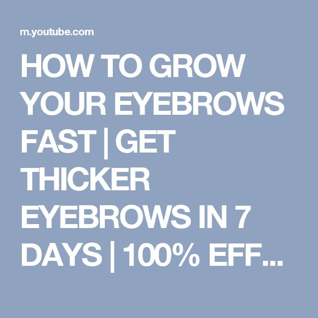 how to grow your eyebrows thicker in a week