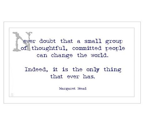 Margaret Mead Quote Poster at CafePress