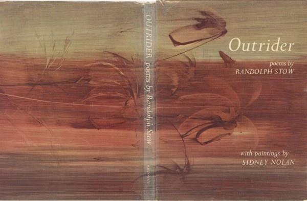 ".Randolph Stow, ""Outrider"", Macdonald, London, 1962."