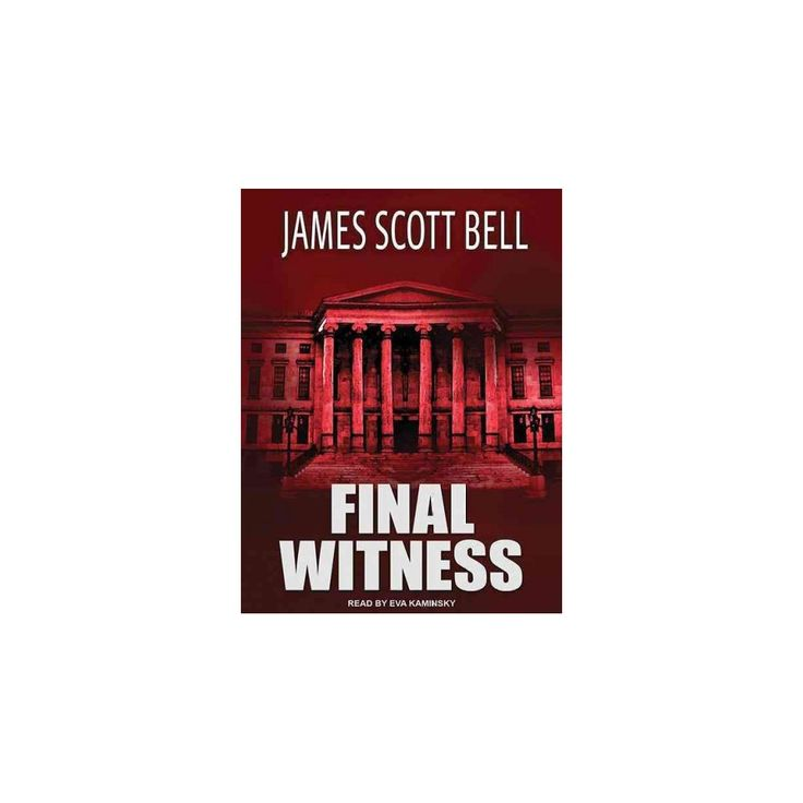 Final Witness (Unabridged) (CD/Spoken Word) (James Scott Bell)