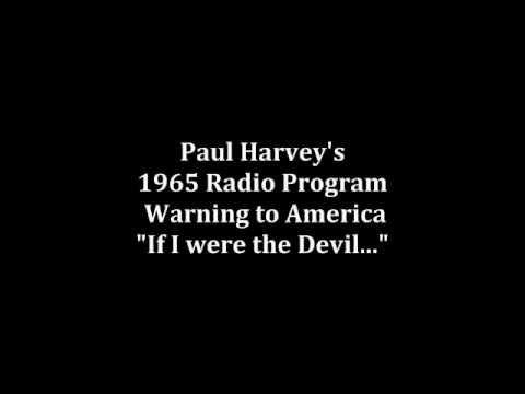 "Paul Harvey's 1965 Radio Warning to America - ""If I were the Devil.."""
