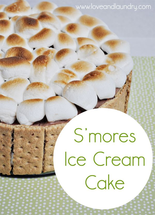 Ginger Snap Crafts: S'mores Ice Cream Cake from Love and Laundry {contributor}