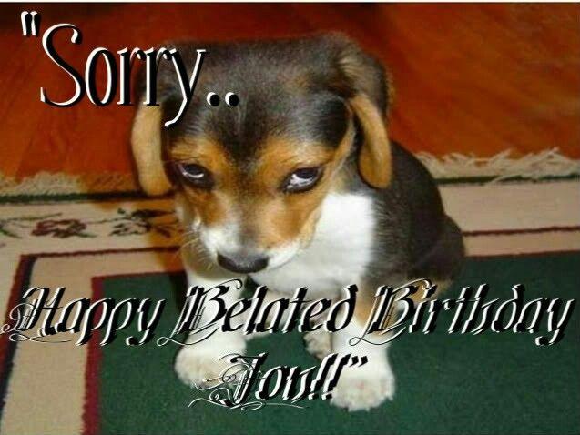 Belated Birthday Wishes Dog