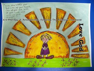 A Pretty Talent Blog: Art Therapy 7: Relationships Following The Primary Command - Love God (Part 1/3)