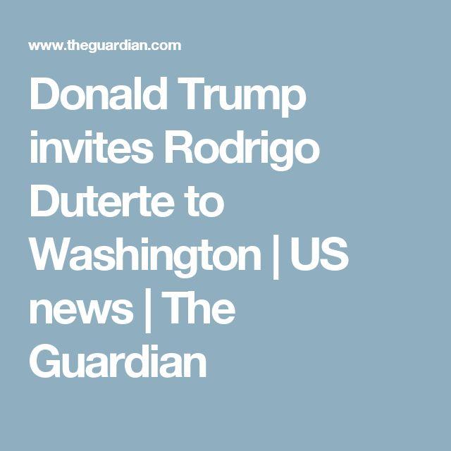 Donald Trump invites Rodrigo Duterte to Washington | US news | The Guardian