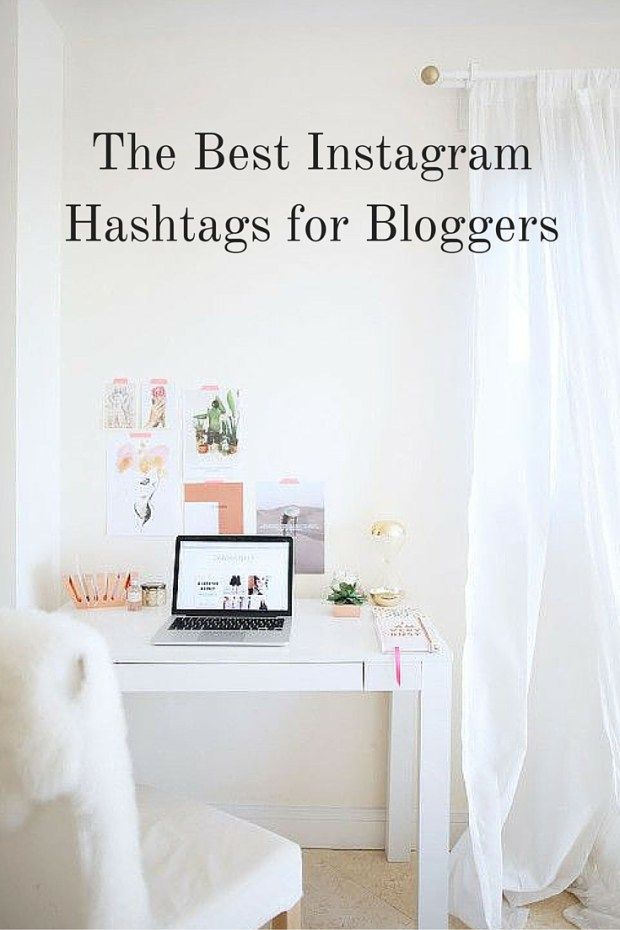 Blog Better The Best Instagram Hashtags For Bloggers