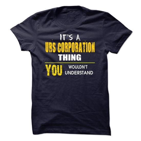 It's a URS Corporation Thing You Wouldn't Understand T-Shirt Hoodie Sweatshirts aau