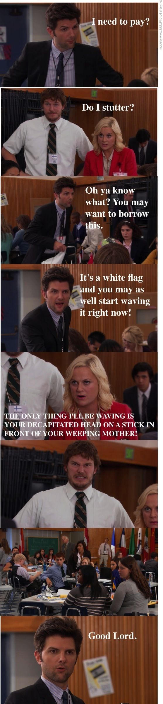 """Leslie Knope at model U.N. - """"The only thing I'll be waving is your decapitated head on a stick in front of your weeping mother!"""" Parks and Rec"""