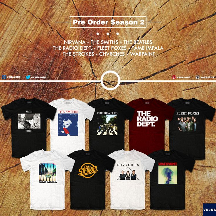 Pre Order Season : 2 TSHIRTS : - Nirvana - The Smiths - The Beatles - The Radio Dept. - Fleet Foxes - Tame Impala - The Strokes - Chvrches - Warpaint  FOR FURTHER INFO, CONTACT : Phone : +6285722804428 Whatsapp : +6281320628897 Pin BBM : 29EB3288 Line : ekasukok