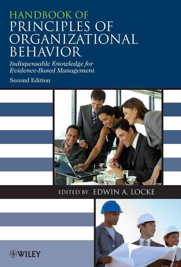 Handbook of Principles of Organizational Behavior: Indispensable Knowledge for Evidence-based Management