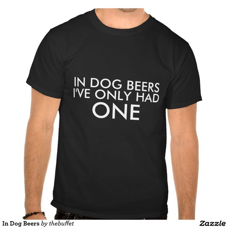 In Dog Beers Tshirt