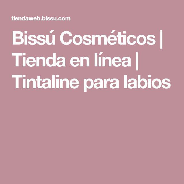 Bissú Cosméticos   Tienda en línea   Tintaline para labios