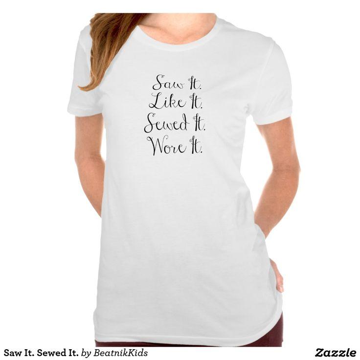 Saw It. Sewed It. Shirt