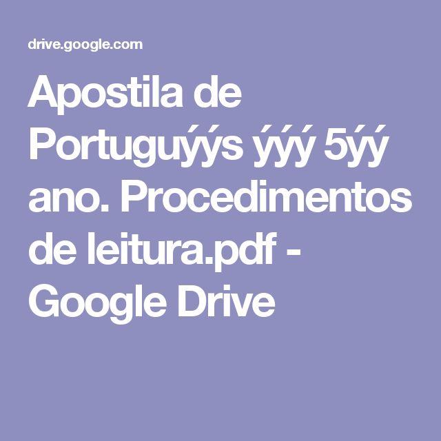 Apostila de Portuguýýs ýýý 5ýý ano. Procedimentos de leitura.pdf - Google Drive