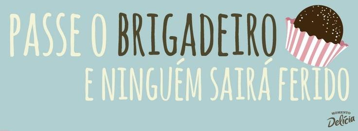 Brigadeiro!
