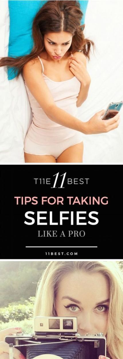 Tips for taking your very best selfie.