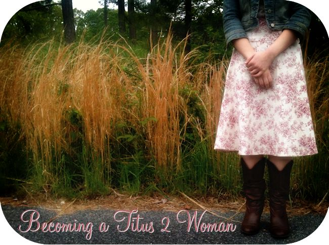 Becoming a Titus 2 Woman in Today's World