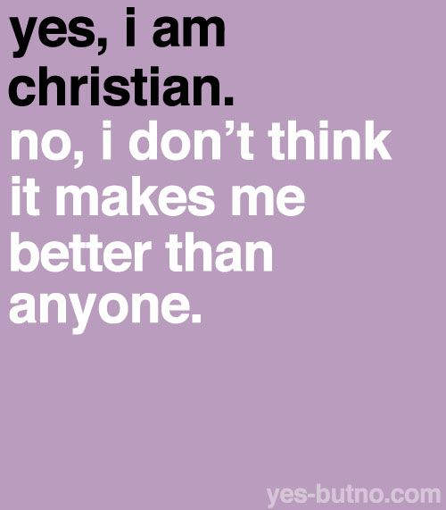 """Explanation: Christians don't think they're perfect. The whole point of Christianity is that we are far from perfect and God loves us anyways. (I got a lot of """"Yes, I am Christian. No, I am not perfect. No, I don't think I'm better than you."""" I tried to word it this way so it would be clearer.)"""