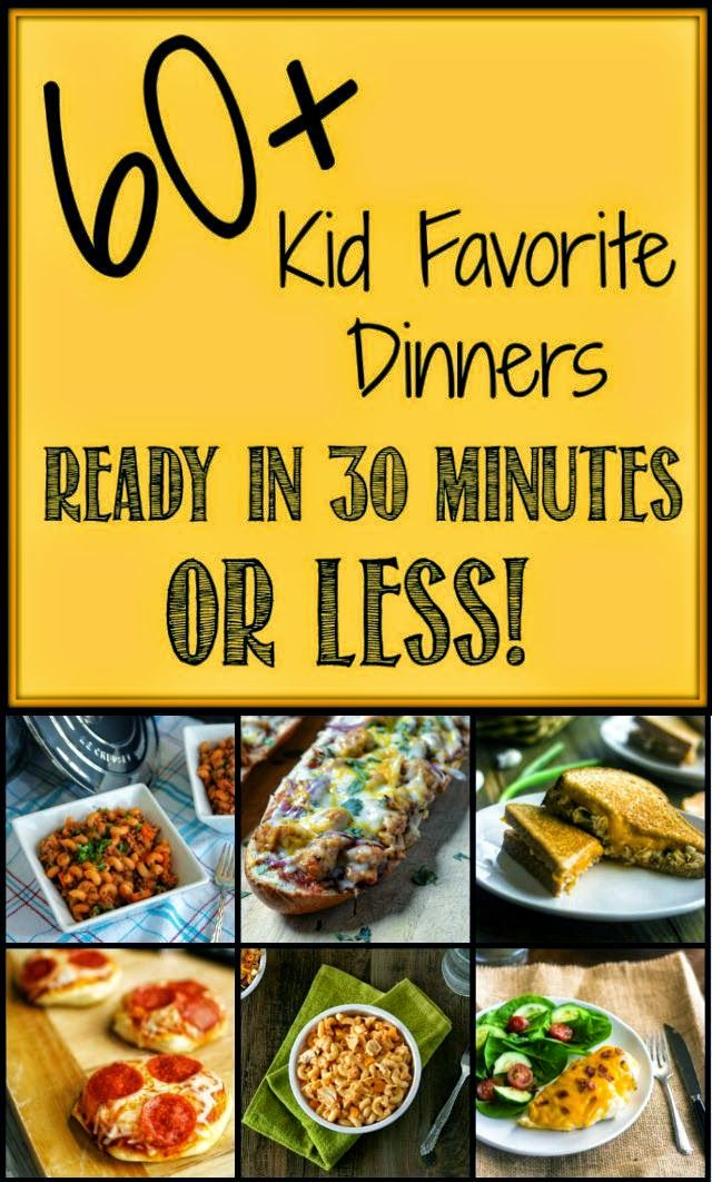 30 Minutes Or Less Kids Favorite Dinners