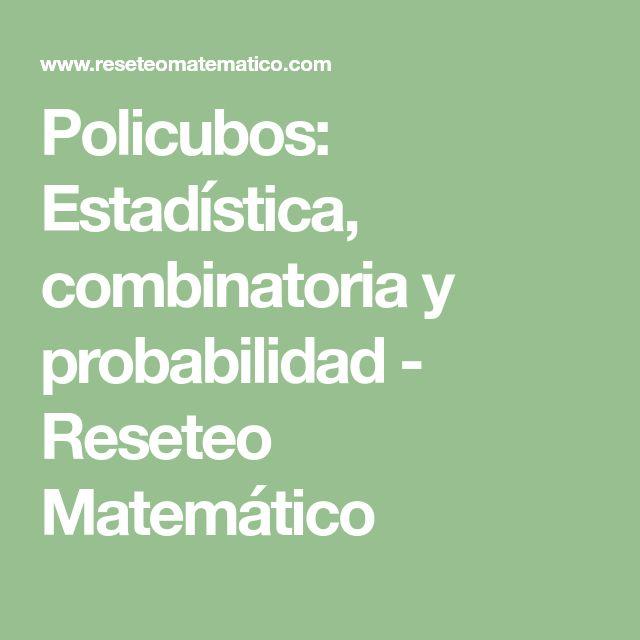Policubos: Estadística, combinatoria y probabilidad - Reseteo Matemático