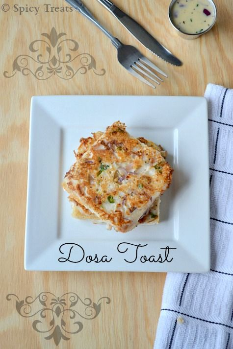 Spicy Treats: Dosa Toast / Savory French Toast / Quick Bread Toast Using Idli/Dosa Batter