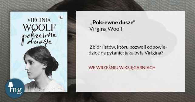 """""""Pokrewne dusze"""" Virgina Woolf, wydawnictwo MG"""