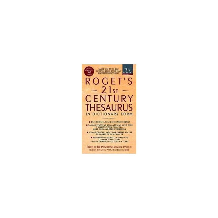 Roget's 21st Century Thesaurus : in Dictionary Form :The Essential Reference for Home, School, or Office