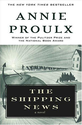 The Shipping News by Annie Proulx -- When Quoyle''s two-timing wife meets her just desserts, he retreats with his two daughters to his ancestral home on the starkly beautiful Newfoundland coast, where a rich cast of local characters and family members all play a part in Quoyle''s struggle to reclaim his life. As Quoyle confronts his private demons -- and the unpredictable forces of nature and society -- he begins to see the possibility of love without pain or misery.